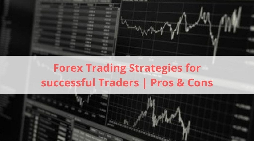Forex Trading Strategies for successful Traders | Pros & Cons